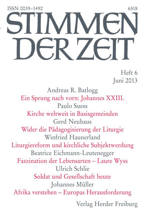 Stimmen der Zeit. Die Zeitschrift für christliche Kultur 138 (2013) Heft 6