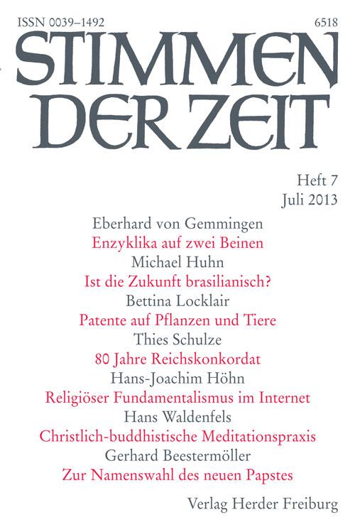 Stimmen der Zeit. Die Zeitschrift für christliche Kultur 138 (2013) Heft 7