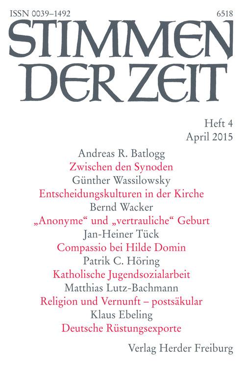 Stimmen der Zeit. Die Zeitschrift für christliche Kultur 140 (2015) Heft 4