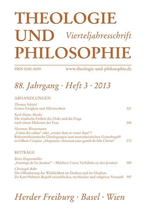 Theologie und Philosophie. Vierteljahresschrift 88 (2013) Heft 3