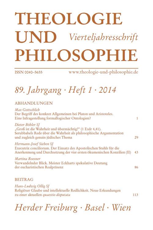 Theologie und Philosophie. Vierteljahresschrift 89 (2014) Heft 1