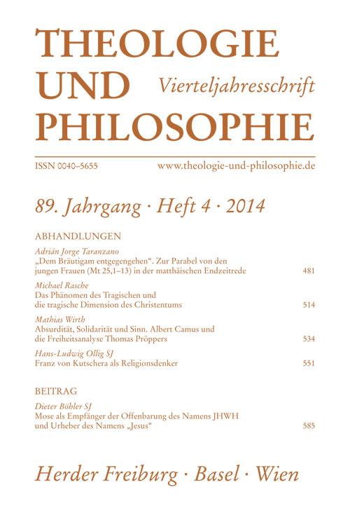 Theologie und Philosophie. Vierteljahresschrift 89 (2014) Heft 4
